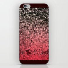 SO THIS IS LOVE Romantic Ombre Valentines Abstract Acrylic Painting Typography Art Red Pink Black iPhone Skin