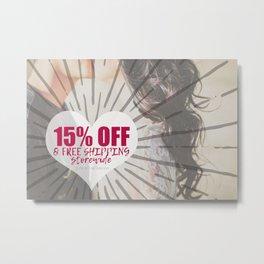 15% OFF & FREE SHIPPING storewide! Metal Print