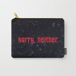 sorry, neither. Carry-All Pouch