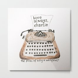 Typewriter Perks of being a Wallflower quote Metal Print