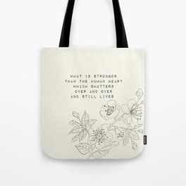 what is stronger than the human heart - R. Kaur Collection Tote Bag