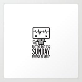 Pretend that it is Sunday Art Print