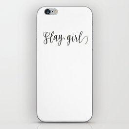 Slay, Girl iPhone Skin