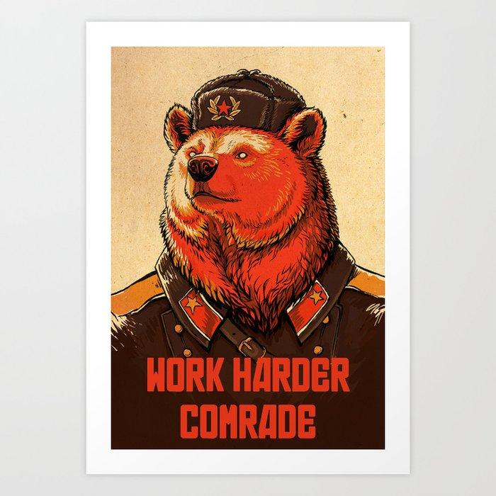 Work Harder Comrade Art Print By Aprilschumacher Society6