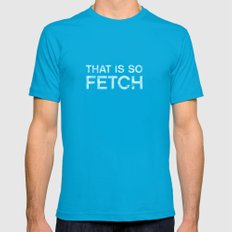 That is so FETCH - quote from the movie Mean Girls Mens Fitted Tee Teal MEDIUM