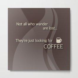 Coffee Wanderlust in Brown Metal Print