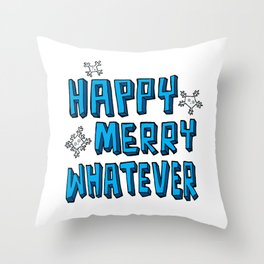 Happy Merry Whatever Throw Pillow