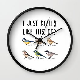 I just really like Tits Bird Lover Gift Wall Clock
