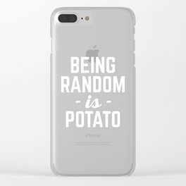 Being Random Funny Quote Clear iPhone Case