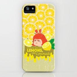 When Life Gives You Lemons, Make Lemonade iPhone Case