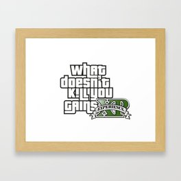 What Doesn't Kill You Gains XP Framed Art Print