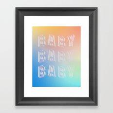 BABY BABY BABY Framed Art Print