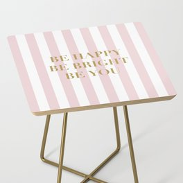 Be happy, be bright and be you Side Table