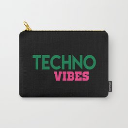 Techno vibes music quote Carry-All Pouch