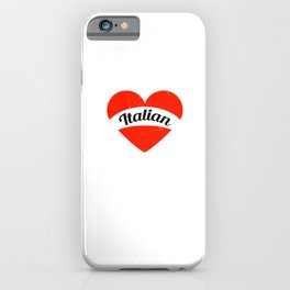 I'm in love with an Italian | Big heart and banner iPhone Case