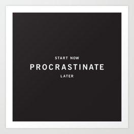 Procrastinate Art Print