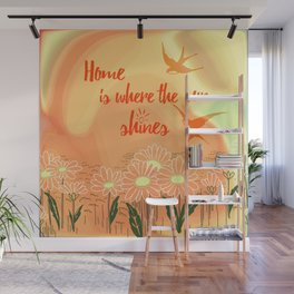 Home Is Where The Sun Shines Typography Design Wall Mural