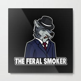 The Feral Smoker Metal Print