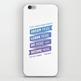 Dream More - Dolly Parton Quote iPhone Skin