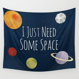 I Just Need Some Space Wall Tapestry