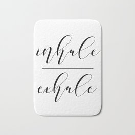 Inhale Exhale, Breathe Print, Relax sign, Inhale Exhale Print,Printable Quotes Bath Mat