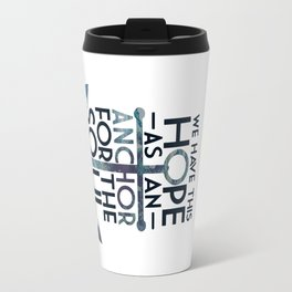 WE HAVE THIS HOPE. Travel Mug