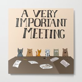 A Very Important Meeting Metal Print