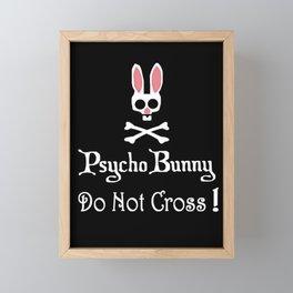 Watch out! Psycho Bunny Inside! Do Not Cross! Framed Mini Art Print