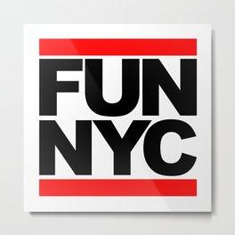 FUN NYC Metal Print