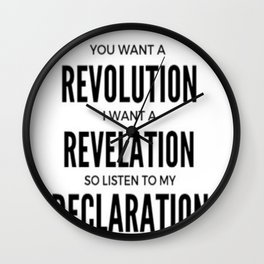 YOU WANT A REVOLUTION I WANT A REVELATION  SO LISTEN TO MY DECLARATION Wall Clock