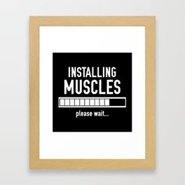 Installing Muscles Framed Art Print
