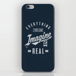 Imagine is Real - Motivation iPhone Skin