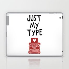 JUST MY TYPE - Love Valentines Day Quote Laptop & iPad Skin