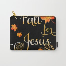 Fall For Jesus He Never Leaves Carry-All Pouch
