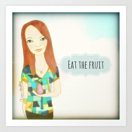 Eat The Fruit :: Muse Mantra Art Print