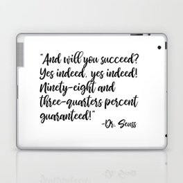 And will you succeed? Yes indeed, yes indeed! Laptop & iPad Skin
