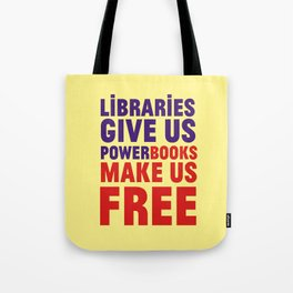 Libraries give us power - Books make us free Tote Bag