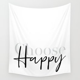 Text Art CHOOSE HAPPY Wall Tapestry