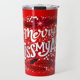 Merry Kissmyass Travel Mug