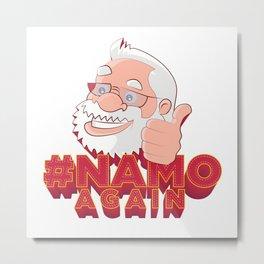 Namo again Metal Print