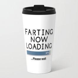 Farting Now Loading ... Please Wait Travel Mug