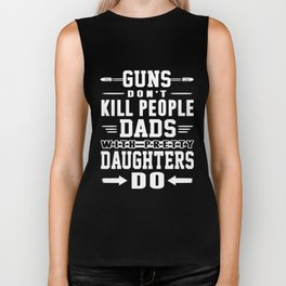 guns dont kill people dads with  dad Biker Tank