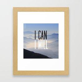 I Can I Will Framed Art Print