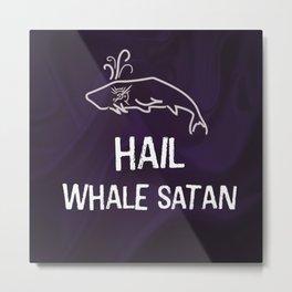 Hail Whale Satan Metal Print
