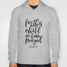 Printable Art, 1 Samuel 1:27, For This Child We Have Prayed,Bible Verse.Scripture Art,Nursery Decor Hoody
