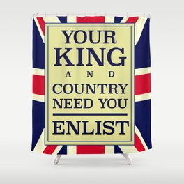 Your King and country need you Enlist. Shower Curtain