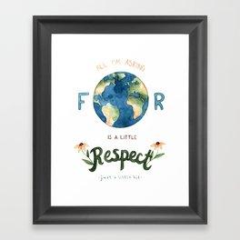 Respect Earth Art Framed Art Print