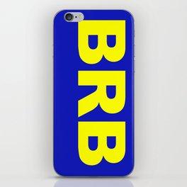 BRB iPhone Skin