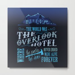 The World Was The Overlook Hotel - Stephen King Quote Metal Print