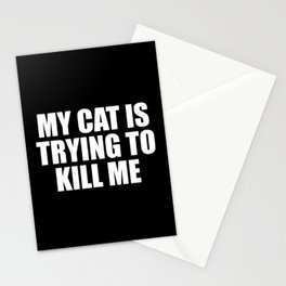 my cat is trying to kill me funny saying Stationery Cards